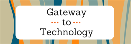 Gateway to Technology
