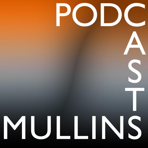 Mullins.Podcast